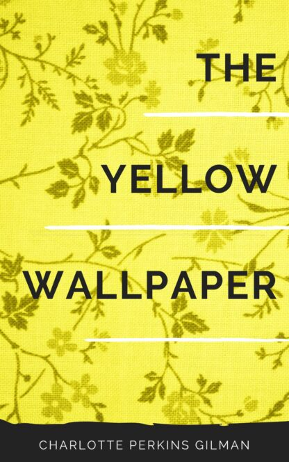 The Yellow Wallpaper Ebook