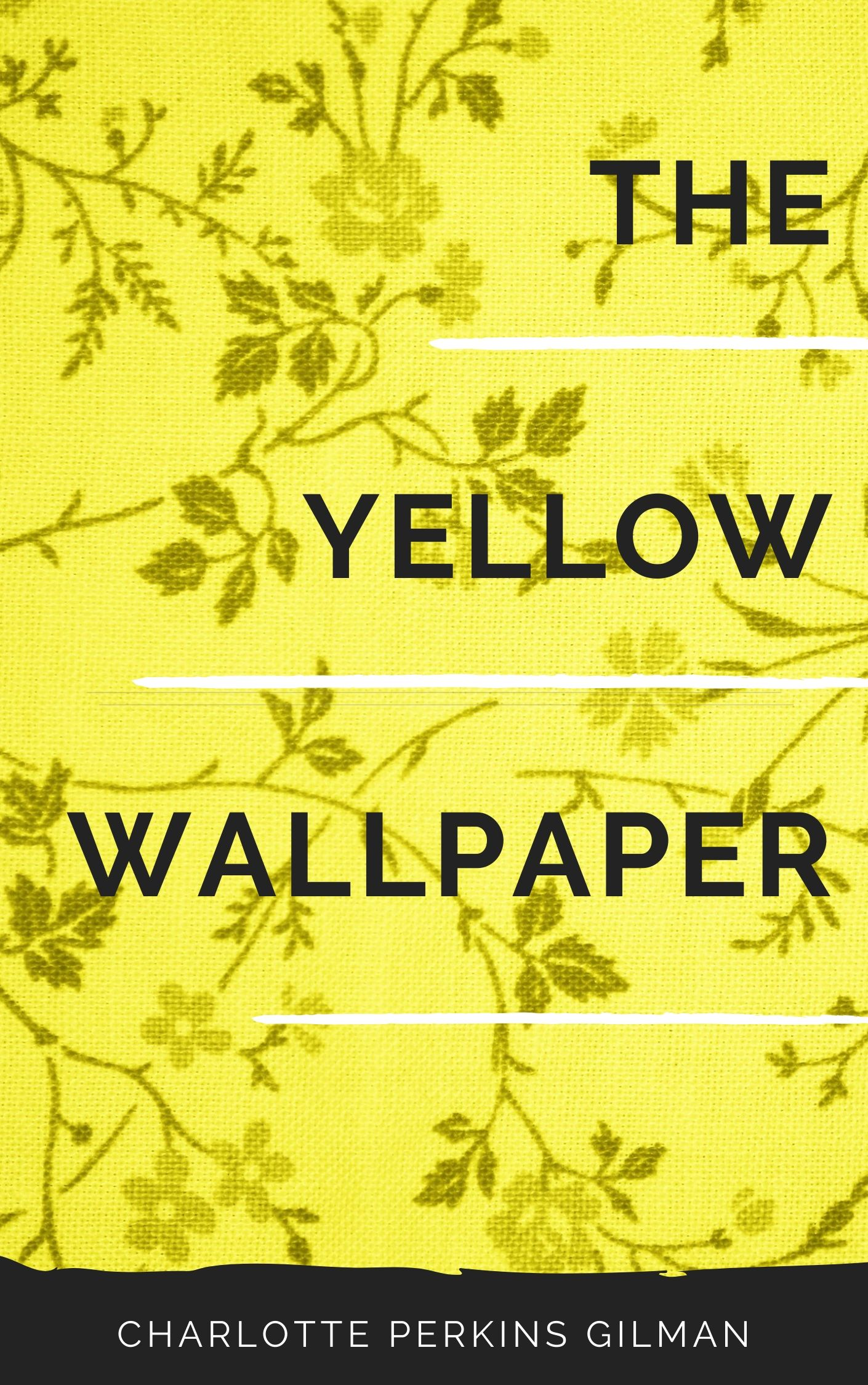 The Yellow Wallpaper By Charlotte Perkins Gilman Ebook