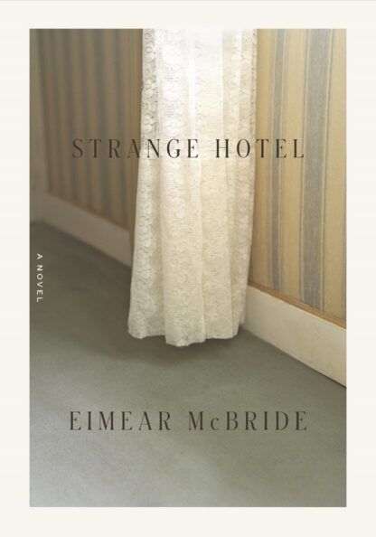 Strange Hotel by Eimear McBride 9780374270629
